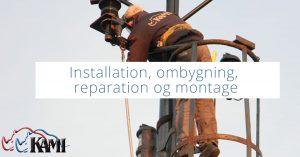 Installation, ombygning, reparation og montage