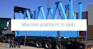 Maritim platform til skib