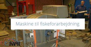 Maskine til fiskeforarbejdning